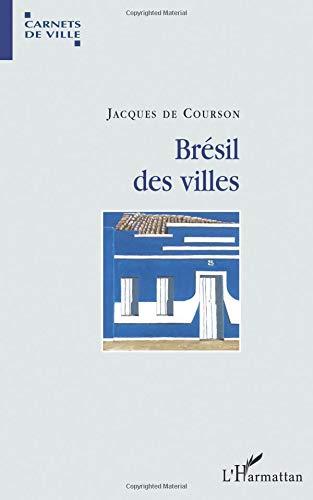 Brésil des villes par Jacques De Courson