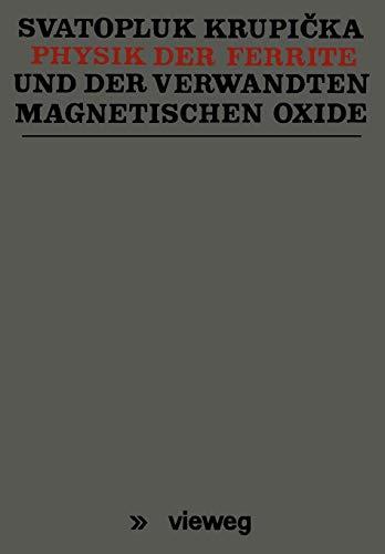 Physik der Ferrite und der verwandten magnetischen Oxide