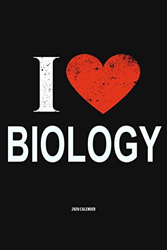 I Love Biology 2020 Calender: Gift For Biologist