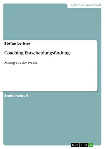 Coaching Entscheidungsfindung: Auszug aus der Praxis (German Edition)
