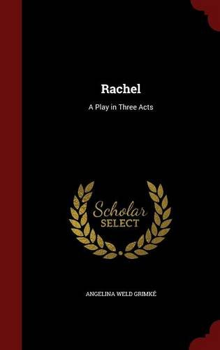 Rachel: A Play in Three Acts