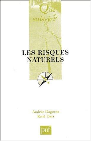 Les Risques naturels by Andrée Dagorne (2003-07-02) par Andrée Dagorne;René Dars;Que sais-je?
