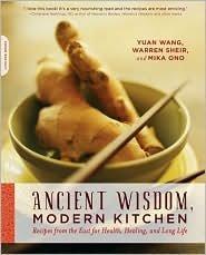 Ancient Wisdom, Modern Kitchen Publisher: Da Capo Lifelong Books