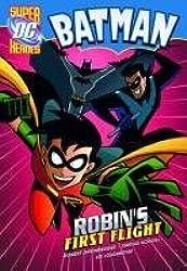 Robin's First Flight (DC Super Heroes - Batman) by Robert Greenberger (2010-09-09)