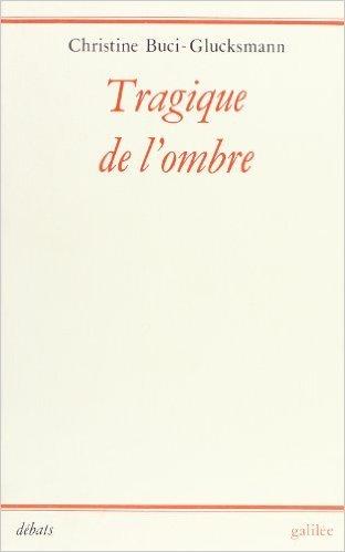 Tragique de l'ombre : Shakespeare et le maniérisme de Christine Buci-Glucksmann ( 2 mars 1990 )