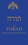 Die Torah: eine deutsche Übersetzung
