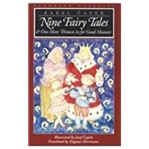 Nine Fairy Tales: and One More Thrown in for Good Measure (European Classics) by Karel Capek (1996-10-07)