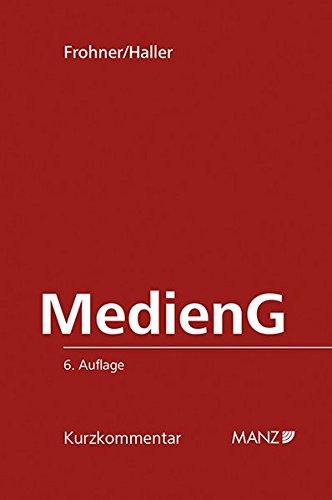 MedienG Mediengesetz: samt wichtigen Nebengesetzen (Manz Kurzkommentare)