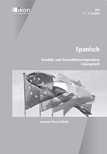 Spanisch Handels- und Geschäftskorrespondenz Lösungsheft BHS 3.-5. Lernjahr (ikon Spanisch)