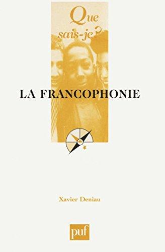 La Francophonie par Xavier Deniau, Que sais-je?