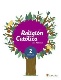 RELIGION CATOLICA SERIE MANANTIAL 2 PRIMARIA