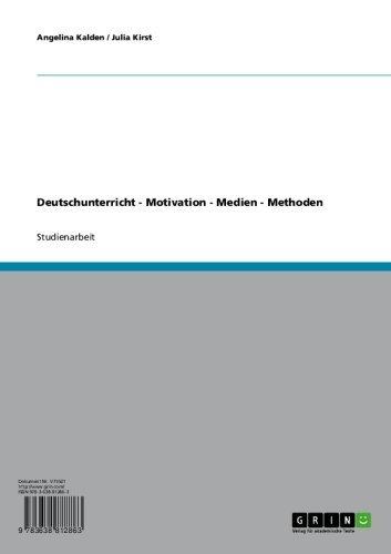 Deutschunterricht - Motivation - Medien - Methoden