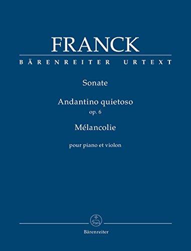 Sonate. Andantino quietoso op. 6. Mélancolie : pour piano et violon | Franck, César (1822-1890)