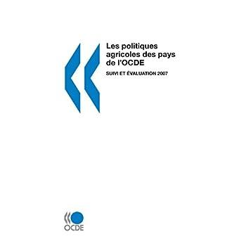 Les Politiques Agricoles Des Pays De L'ocde/ Agricultural Policies in Oecd Countries: Suivi Et Evaluation 2007/ Monitoring and Evaluation 2007