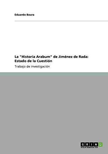 La Historia Arabum de Jiménez de Rada: Estado de la Cuestión