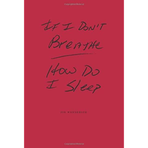 If I Don't Breathe How Do I Sleep (Wave Books) by Joe Wenderoth (2014-05-01)