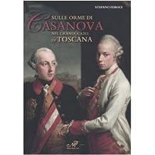 Sulle orme di Casanova nel Granducato di Toscana
