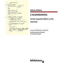 L'Accordatore: Cesare Augusto Tallone a Orta - racconto