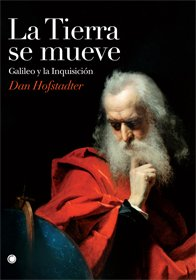 La Tierra se mueve: Galileo y la Inquisición (Grandes descubrimientos) por Dan Hofstadter