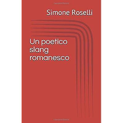Un Poetico Slang Romanesco