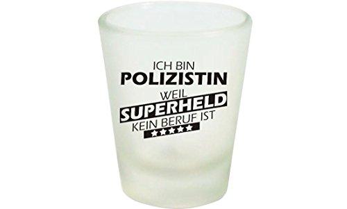 Schnapsglas, Ich bin Polizistin weil Superheld kein Beruf ist (Schnapsglas Kostüm)