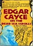 Edgar Cayce on the Dead Sea Scrolls by Edgar Evans Cayce (1988-06-01)