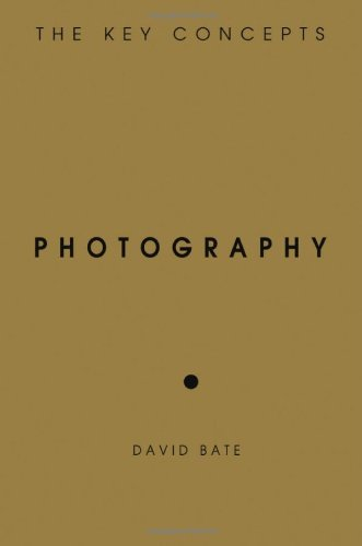 By David Bate - Photography The Key Concepts by Bate, David ( Author ) ON Dec-31-2008, Paperback