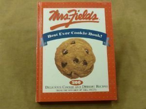 mrs-fields-best-ever-cookie-book-200-delicious-cookie-and-dessert-recipes-from-the-kitchen-of-mrs-fi