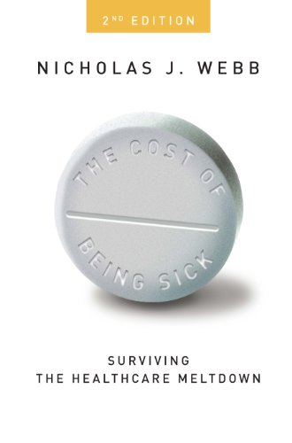 The Cost of Being Sick - Surviving the Healthcare Meltdown (English Edition) de [