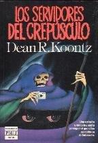 Los servidores del crepusculo par Dean R. Koontz