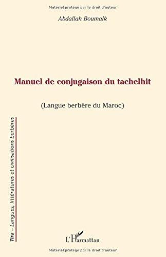 Manuel de Conjugaison du Tachelhit (Langue Berbere du