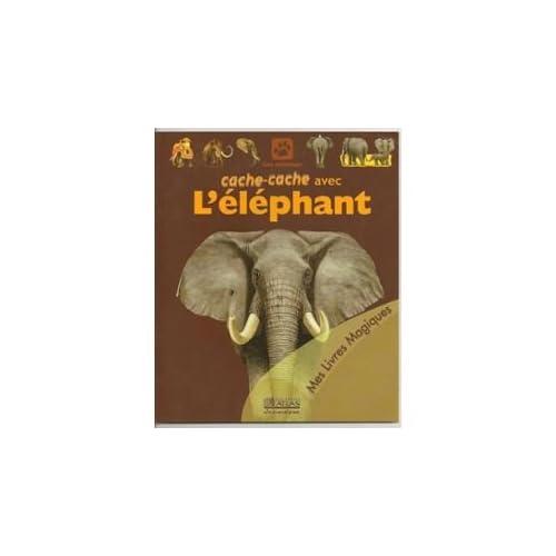 Cache-cache avec l'éléphant (Mes livres magiques)