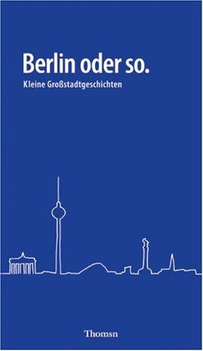 Preisvergleich Produktbild Berlin oder so. Kleine Großstadtgeschichten