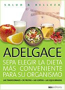Adelgace, Sepa Elegir Su Dieta…/Loss Weight, Learn How to Choose Your Diet