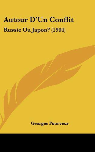 Autour D'Un Conflit: Russie Ou Japon? (1904)