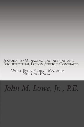 A Guide to Managing Engineering and Architectural Design Services Contracts:  What every project manager needs to know  (English Edition)