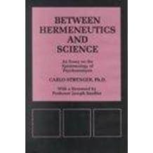 Between Hermeneutics and Science No. 59: An Essay on the Epistemology of Psychoanalysis (Psychological Issues (Hardback) (Int'l University Press))