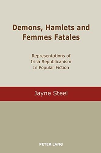 Femmes Fatales: Representations of Irish Republicanism in Popular Fiction (Bürgerkrieg Mädchen)