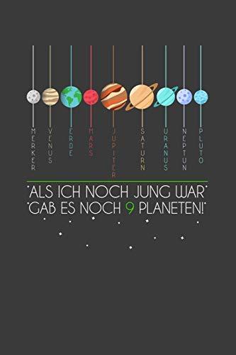 Physiker Kostüm - Als ich noch jung war gab es noch 9 Planeten!: Liniertes DinA 5 Notizbuch für Astronomie, Astronauten und Weltall Space Fans Notizheft