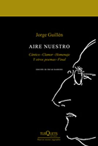 Aire nuestro: Cántico, Clamor, Homenaje, Y otros poemas, Final (Nuevos Textos Sagrados) por Jorge Guillén