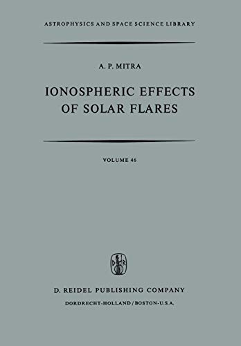 Ionospheric Effects of Solar Flares (Astrophysics and Space Science Library, Band 46)