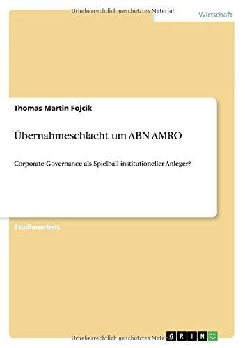 ubernahmeschlacht-um-abn-amro-corporate-governance-als-spielball-institutioneller-anleger