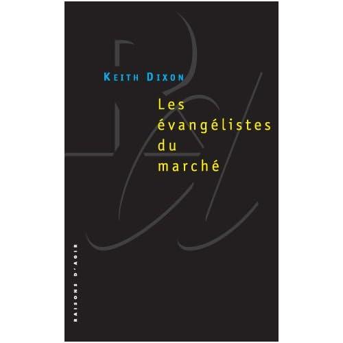 Les évangélistes du marché : les intellectuels britanniques et le néo-libéralisme