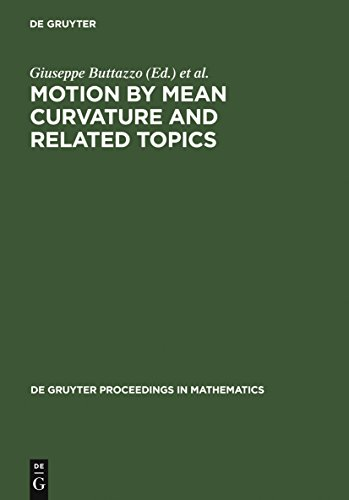 Motion by Mean Curvature and Related Topics: Proceedings of the International Conference held at Trento, Italy, 20-24, 1992 (De Gruyter Proceedings in Mathematics) (English Edition)