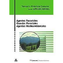 Agentes Forestales. Guardas Forestales. Agentes Medioambientales. Temario Práctico General