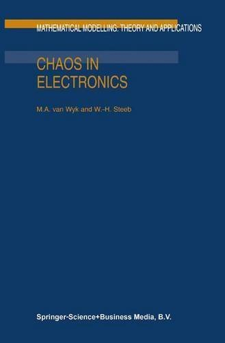 Chaos in Electronics (Mathematical Modelling: Theory and Applications) by M.A. van Wyk (1997-05-31)