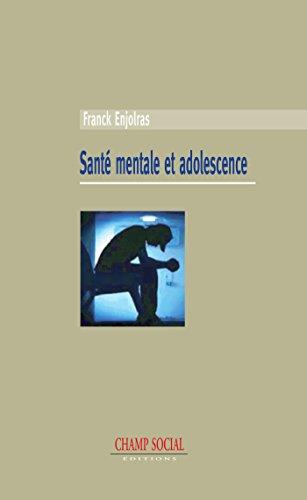 Santé mentale et adolescence: Entre psychiatrie et sciences sociales