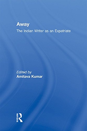 Away: The Indian Writer as an Expatriate (English Edition)