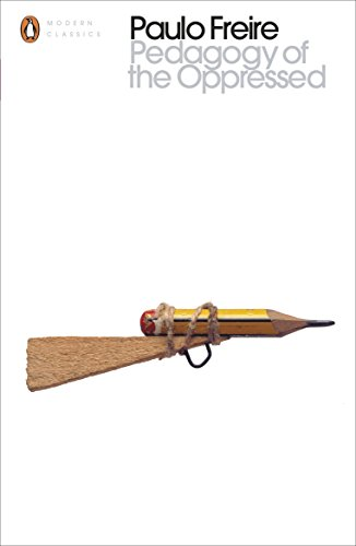 Pedagogy Of The Oppressed (Penguin Modern Classics)