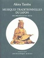 MUSIQUES TRADITIONNELLES DU JAPON. Des origines au XVIème siècle, Avec CD de Akira Tamba